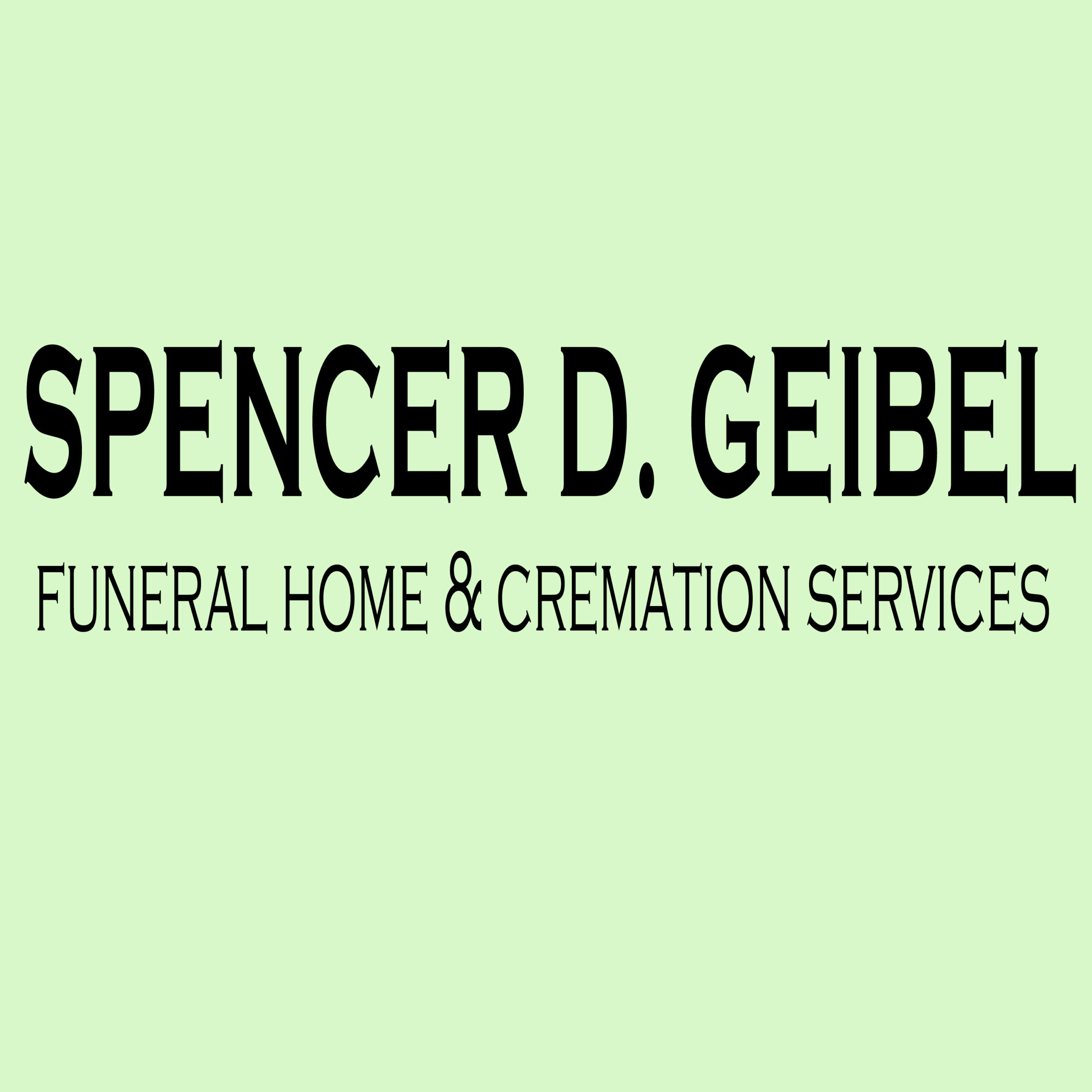 Spencer D Geibel Funeral Home & Cremation Services